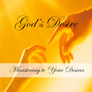 Gods Desire CD teaching